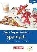 Cover-Bild zu Lextra - Spanisch, Jeden Tag ein bisschen Spanisch, A1-B1, Selbstlernbuch von Bucheli, Andrea