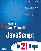 Cover-Bild zu Sams Teach Yourself JavaScript in 21 Days von Watt, Jonathan A.