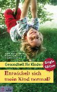 Cover-Bild zu Entwickelt sich mein Kind normal? (eBook) von Menche, Dr. med. Nicole