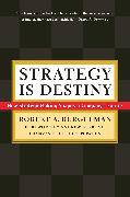 Cover-Bild zu Strategy Is Destiny von Burgelman, Robert A.