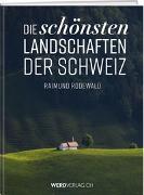 Cover-Bild zu Die schönsten Landschaften der Schweiz von Rodewald, Raimund