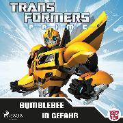 Cover-Bild zu Transformers - Prime - Bumblebee in Gefahr (Audio Download) von Transformers