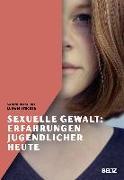 Cover-Bild zu Sexuelle Gewalt: Erfahrungen Jugendlicher heute von Maschke, Sabine
