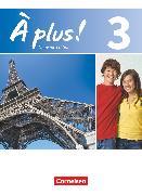 Cover-Bild zu À plus !, Nouvelle édition, Band 3, Schülerbuch, Kartoniert von Blume, Otto-Michael