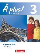 Cover-Bild zu À plus !, Nouvelle édition, Band 3, Grammatikheft von Gregor, Gertraud
