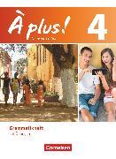 Cover-Bild zu À plus !, Nouvelle édition, Band 4, Grammatikheft von Gregor, Gertraud