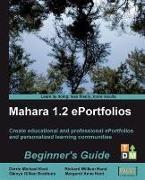 Cover-Bild zu Mahara 1.2 ePortfolios Beginner's Guide (eBook) von Kent, Derrin Michael