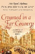 Cover-Bild zu Crowned in a Far Country von Princess Michael of Kent, Her Royal Highness