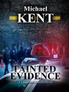 Cover-Bild zu Tainted Evidence (A Lieutenant Beaudry Novel) (eBook) von Kent, Michael