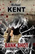 Cover-Bild zu Bank Shot (A Lieutenant Beaudry Novel) (eBook) von Kent, Michael