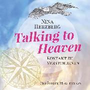 Cover-Bild zu Talking To Heaven - Kontakt zu Verstorbenen (Audio Download) von Herzberg, Nina