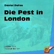 Cover-Bild zu Die Pest in London (Ungekürzt) (Audio Download) von Defoe, Daniel