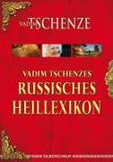 Cover-Bild zu Vadim Tschenzes russisches Heillexikon von Tschenze, Vadim