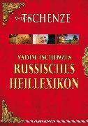 Cover-Bild zu Vadim Tschenzes russisches Heillexikon (eBook) von Tschenze, Vadim