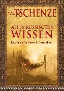 Cover-Bild zu Altes russisches Wissen (eBook) von Tschenze, Vadim
