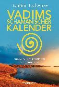 Cover-Bild zu Vadims schamanischer Kalender (eBook) von Tschenze, Vadim