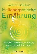 Cover-Bild zu Heilenergetische Ernährung (eBook) von Tschenze, Vadim