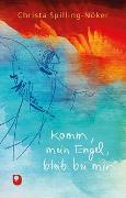 Cover-Bild zu Komm mein Engel, bleib bei mir von Spilling-Nöker, Christa