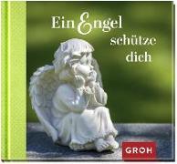 Cover-Bild zu Ein Engel schütze dich von Groh Redaktionsteam (Hrsg.)