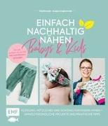 Cover-Bild zu Einfach nachhaltig nähen - Babys & Kids von Czajkowski, Katja