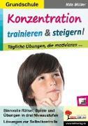 Cover-Bild zu Konzentration trainieren & steigern! / Grundschule von Kohl-Verlag, Autorenteam