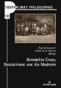Cover-Bild zu Benedetto Croce, Deutschland und die Moderne von Faraone, Rosa (Hrsg.)