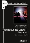 Cover-Bild zu Architektur des Lebens - Das Alter von Kaufmann, Matthias (Hrsg.)
