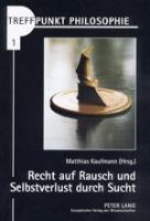 Cover-Bild zu Recht auf Rausch und Selbstverlust durch Sucht von Kaufmann, Matthias (Hrsg.)