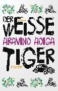 Cover-Bild zu Der weiße Tiger von Adiga, Aravind