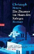 Cover-Bild zu Ein Zimmer im Haus des Krieges (eBook) von Peters, Christoph