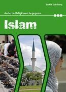 Cover-Bild zu Anderen Religionen begegnen: Islam von Spielberg, Saskia