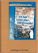 Cover-Bild zu K.L.A.R. - Literatur-Kartei: Ich hab schon über 500 Freunde! von Spielberg, Saskia