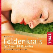 Cover-Bild zu Feldenkrais für Gesicht & Kiefer (Audio Download) von Lichtenau, Birgit