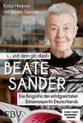 Cover-Bild zu Beate Sander ... und dann gib alles! (eBook) von Heijnen, Katja