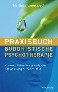 Cover-Bild zu Praxisbuch Buddhistische Psychotherapie von Ennenbach, Matthias