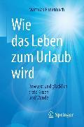 Cover-Bild zu Wie das Leben zum Urlaub wird (eBook) von Ennenbach, Matthias