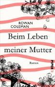 Cover-Bild zu Beim Leben meiner Mutter (eBook) von Coleman, Rowan