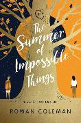 Cover-Bild zu The Summer of Impossible Things von Coleman, Rowan