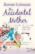 Cover-Bild zu The Accidental Mother (eBook) von Coleman, Rowan