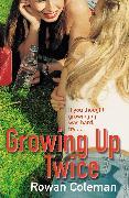 Cover-Bild zu Growing Up Twice (eBook) von Coleman, Rowan