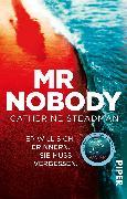 Cover-Bild zu Mr Nobody - Er will sich erinnern. Sie muss vergessen von Steadman , Catherine