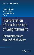 Cover-Bild zu Morigiwa, Yasutomo (Hrsg.): Interpretation of Law in the Age of Enlightenment (eBook)