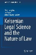 Cover-Bild zu Langford, Peter (Hrsg.): Kelsenian Legal Science and the Nature of Law (eBook)