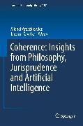 Cover-Bild zu Araszkiewicz, Michal (Hrsg.): Coherence: Insights from Philosophy, Jurisprudence and Artificial Intelligence (eBook)