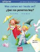 Cover-Bild zu Was ziehen wir heute an? Kinderbuch Deutsch-Spanisch von Böse, Susanne