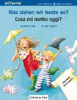 Cover-Bild zu Was ziehen wir heute an? Kinderbuch Deutsch-Italienisch von Böse, Susanne