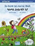 Cover-Bild zu So bunt ist meine Welt. Kinderbuch Deutsch-Tigrinya von Böse, Susanne