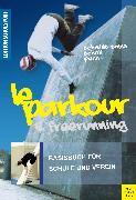 Cover-Bild zu Le Parkour & Freerunning (eBook) von Scholl, Saskia