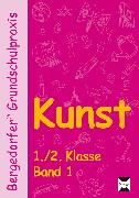 Cover-Bild zu Kunst Band 1. 1./.2. Klasse von Abbenhaus, Rosalia
