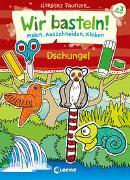Cover-Bild zu Wir basteln! - Malen, Ausschneiden, Kleben - Dschungel von Loewe Kreativ (Hrsg.)